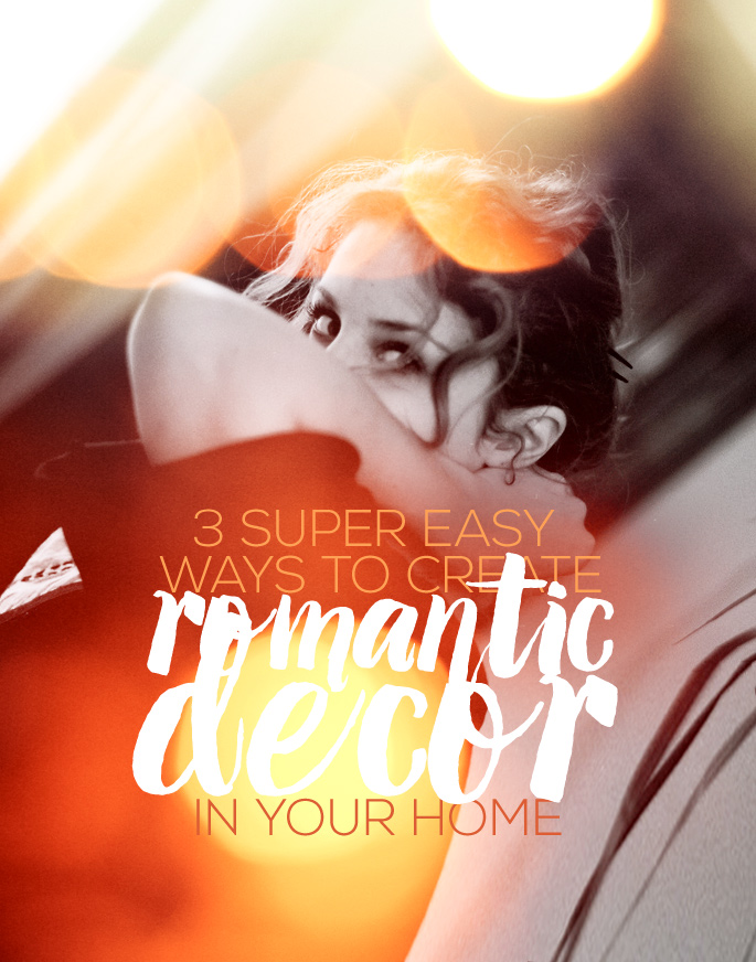Romantic Ideas For The Home